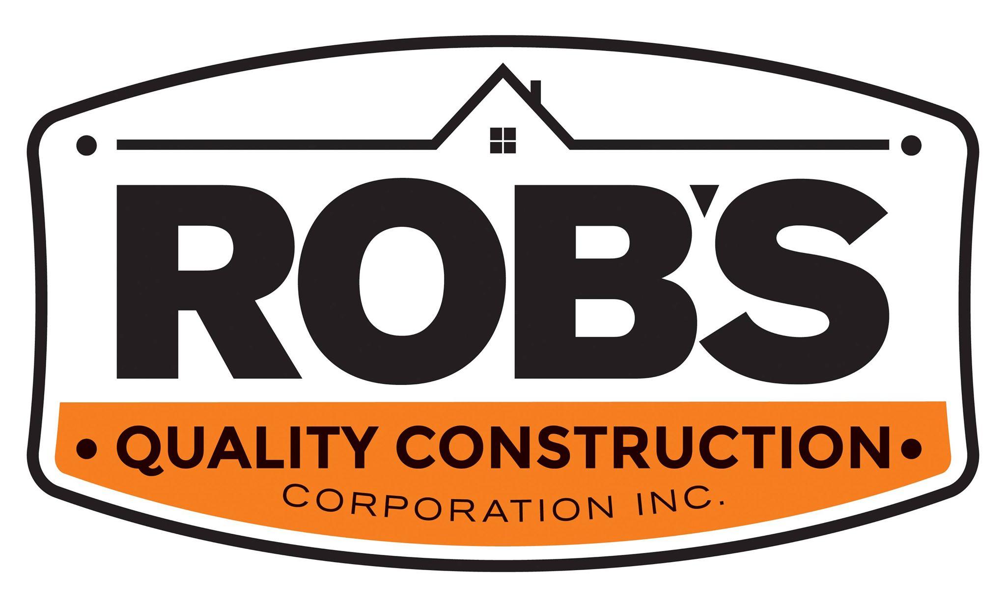 Rob's Quality Construction Corporation Inc